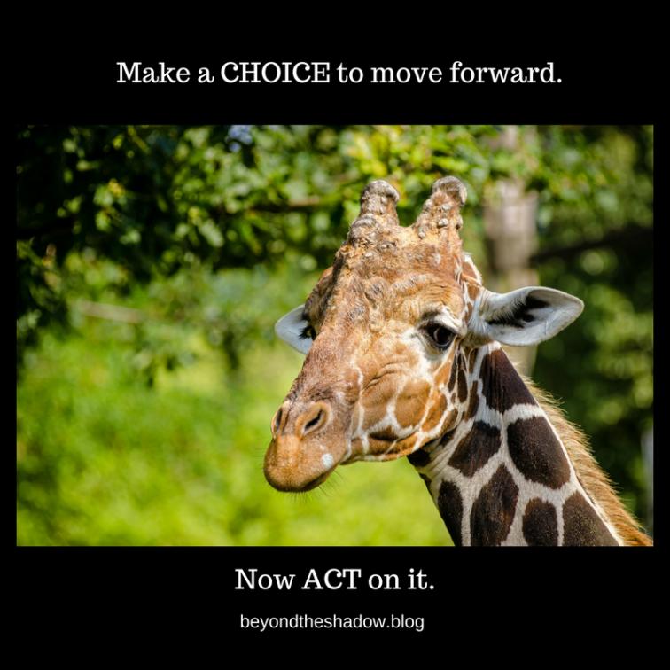 Make a choice to move forward.