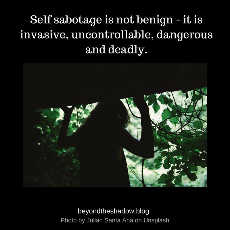 Self sabotage is not benign